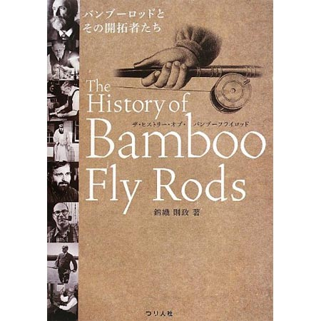 「The History of Bamboo Fly Rods」